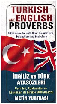 Turkish and english proverbs/Ingiliz ve türk atasözleri